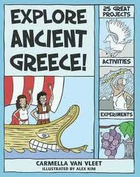 Explore Ancient Greece! 25 Projects, Activities, Experiments by Carmella Van Vleet is an activity book for young readers ages 6 – 9. The book features 25 hands-on projects, activities, and experiments to help kids learn about ancient Greek homes, food, playtime, clothing, conquests, arts and entertainment, gods, and more.