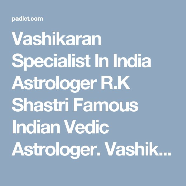 Vashikaran Specialist In India Astrologer R.K Shastri Famous Indian Vedic Astrologer. Vashikaran Mantra in Hindi for Husband, wife, love. Call on ☎ +91-8198811500. He provide Best Vashikaran Service in India to solve your all problems  #VashikaranSpecialist, #VashikaranSpecialistAstrologer, #VashikaranSpecialistInIndia, #VashikaranMantraSpecialist, #LoveVashikaran, #VashikaranSpecialist, #LoveProblemSolution, #LoveMarriageSpecialist, #VashikaranMantraforLove