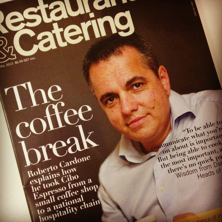 CIBO Espresso founder Roberto Cardone gracing the cover of Restaurant and Catering Australia. www.ciboespresso.com.au