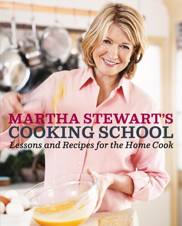 "Кулинарная книга: ""Кулинарная Школа Марты Стюарт"" (Martha's Stewart Cooking School)"