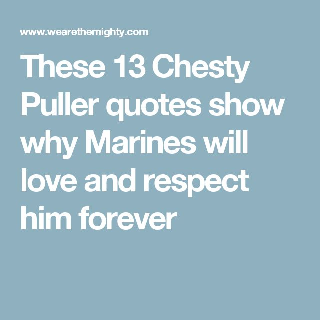 17 Best Ideas About Chesty Puller On Pinterest