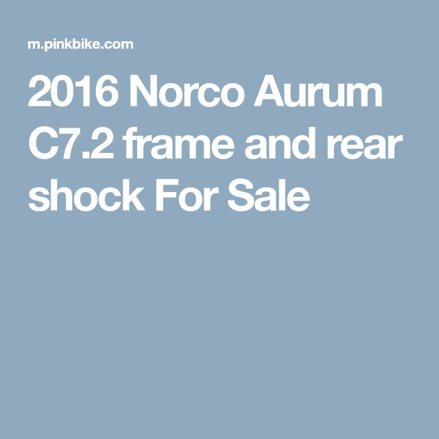 2016 Norco Aurum C7.2 frame and rear shock For Sale