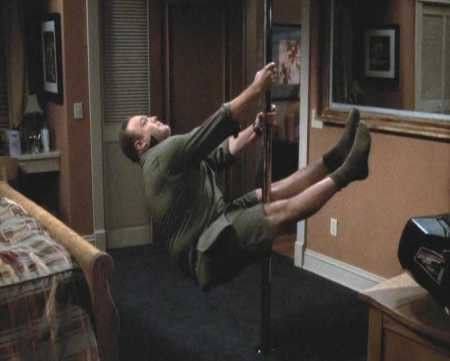 King of Queens.. pole dancing episode... freakin hilarious!  Also pray for what you want, push Doug down the stairs, keep Carrie drunk, Carrie's computer records everything...