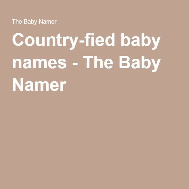 1000+ Ideas About Country Baby Names On Pinterest