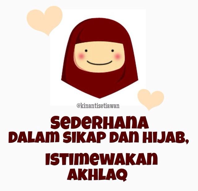 Hijab itu kemuliaan, karena dengannya engkau akan berusaha menyetarakan akhlak dan sikap sebagaimana mestinya seorang muslimah. . Hijab itu kewajiban, karena perintah berhijab Allah langsung yang menurunkannya. Bukan suruhan ayah kepada anak. Bukan suruhan suami kepada istri. Bukan suruhan kakak kepada adik. . Hijab itu perlindungan, karena akan menjauhkan dirimu dari segala sesuatu yang mengedepankan nafsu. Memungkinkan diri dicintai karena ketaqwaan dan keimanan kepada Tuhan.  #duniajilbab