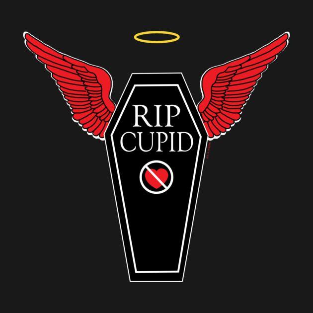 RIP Cupid Tees on TeePublic http://bit.ly/1v14BF0 #AntiValentinesDay #AntiLove #RIPCupid #RestInPeaceCupid #Cupid #Tshirts #Tees #TeePublic