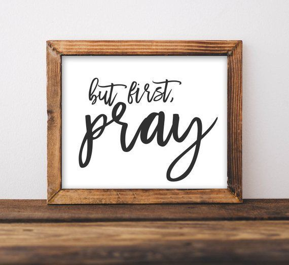 Printable Wall Art, Home decor, Printables Art, Quotes, DIY sign, But first pray, Christian wall decor, Farmhouse decor, Rustic decor, gift