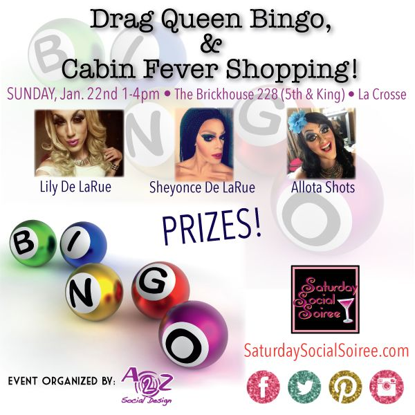 Cabin Fever #Shopping, Prizes, #Bingo, #DragQueens, #Comedy & more! Don't miss this shopping, fun, edgy & bingo with prizes, treats for sale & more! NEW LOCATION: The Brick House @ 5th & King St. La Crosse!