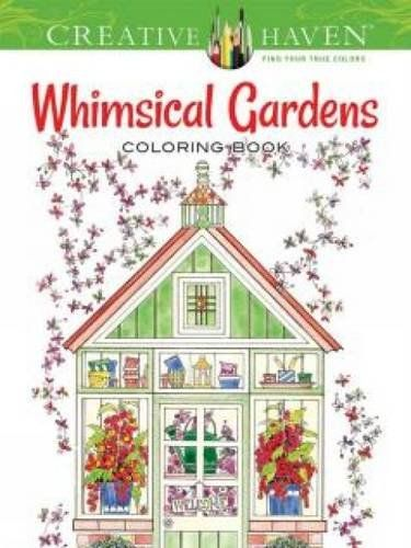 Creative Haven Whimsical Gardens Coloring Book Books Alexandra Cowell