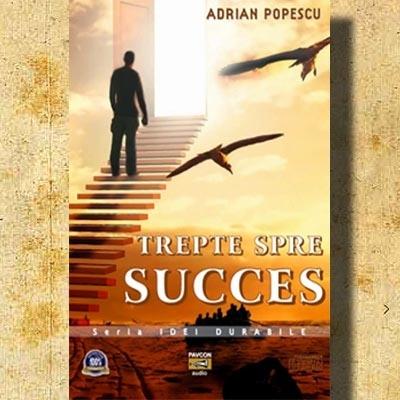 CD motivational: Trepte spre succes. Autor Psih. Adrian Popescu http://www.ideileluiadi.ro/wp/?p=287