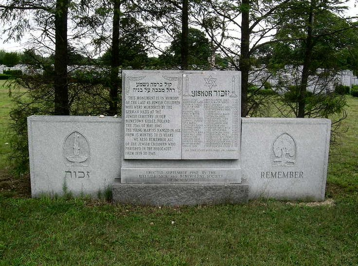 """Kielce, Poland monument: """"This monument is in memory of the last 45 Jewish children who were murdered by the Nazis at the Jewish Cemetery in Kielce, Poland, the 23rd of May 1943. The young martyrs ranged in age from 15 months to 13 years. We also remember all of the Jewish  children who perished in the Holocaust from 1939 to 1945."""""""