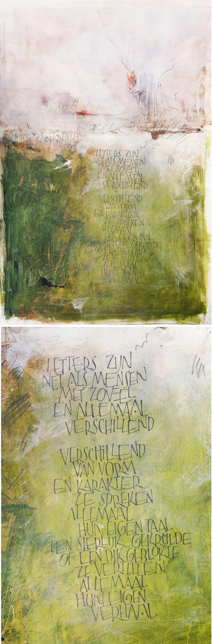 """""""Letters zijn net als mensen"""" Tekst en kalligrafie - André Ooms - 2015 / ondergrond met bister, Schmincke inkt en gesso, letters met potlood."""