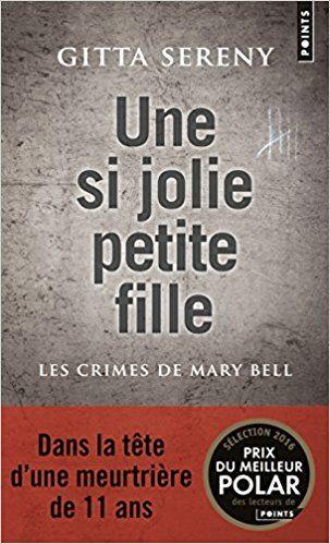 Amazon.fr - Une si jolie petite fille. Les Crimes de Mary Bell - Gitta Sereny - Livres