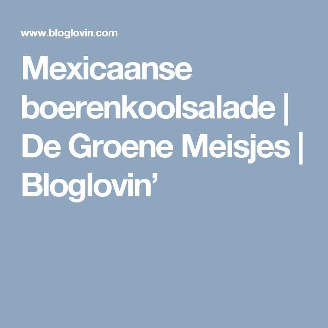 Mexicaanse boerenkoolsalade | De Groene Meisjes | Bloglovin'