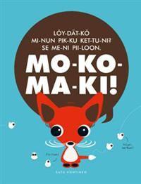 http://www.adlibris.com/fi/product.aspx?isbn=9510382329=1   Nimeke: Mokomaki - Tekijä: Satu Kontinen - ISBN: 9510382329 - Hinta: 15,90 €