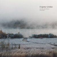 "04 Faulkner's sleep (d-moll) by ""Evgeny Grinko"" on SoundCloud"