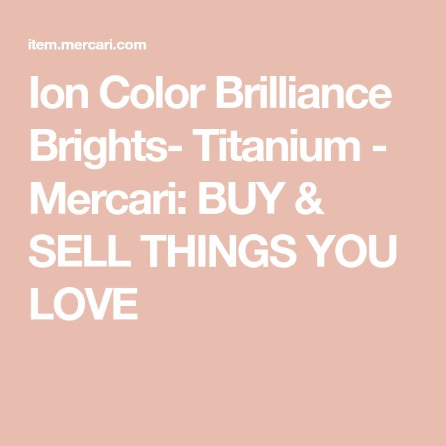 Ion Color Brilliance Brights- Titanium - Mercari: BUY & SELL THINGS YOU LOVE