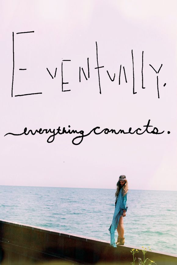 Monday Quote: Everything Connects | Free People Blog #freepeople