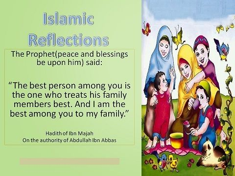 """Prophet Muhammad (pbuh) sternly advised his followers: """"The best of you is he who is best to his family and I am the best among you to my family."""" By saying this, he reminded the us to emulate his behavior when dealing with their own families."""