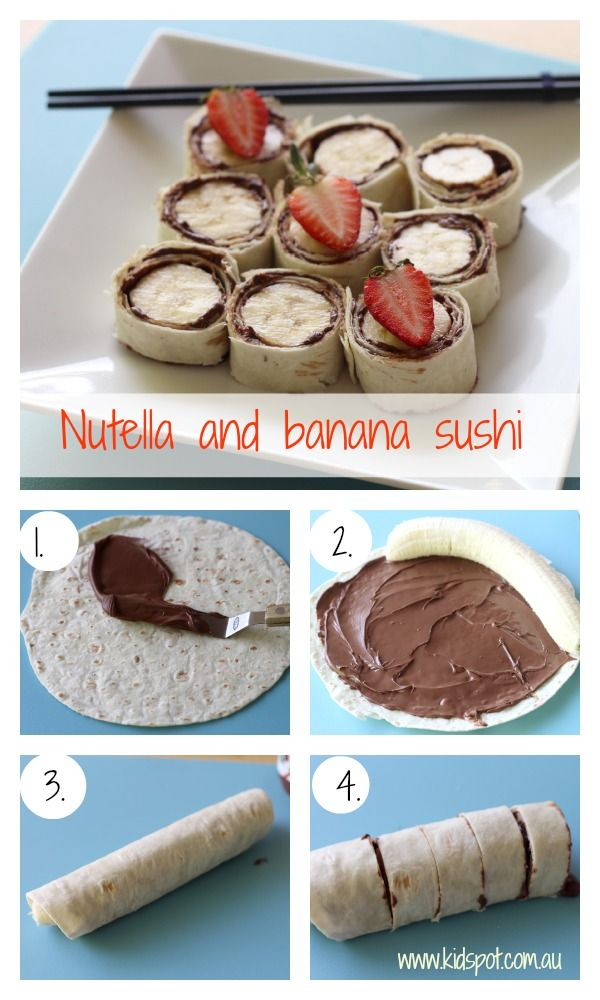 Nutella and banana sushi, would be perfect for kids birthday party. I would  just use Danish sweet pancakes instead of Tortillas