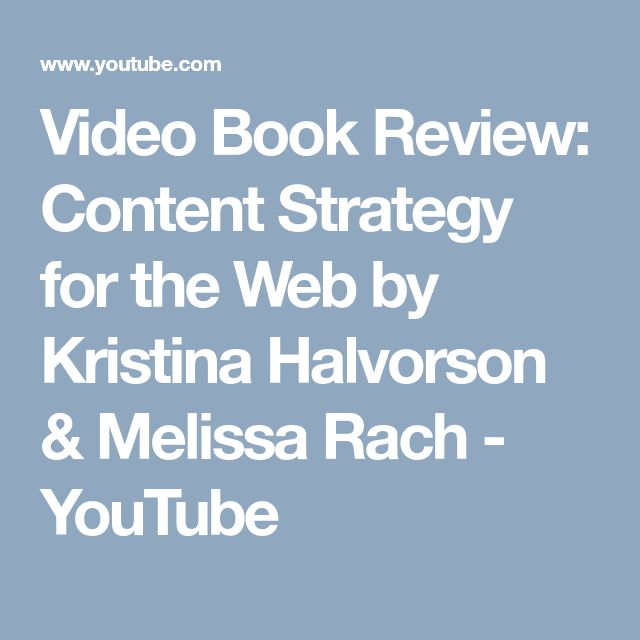 Video Book Review: Content Strategy for the Web by Kristina Halvorson & Melissa Rach - YouTube