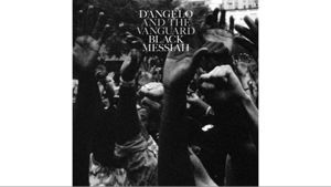 D'Angelo and the Vanguard, 'Black Messiah'