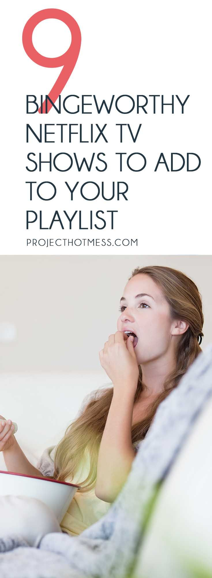 Everyone loves a good binge session, and while movies are awesome, there's nothing quite like the bingeworthy Netflix TV shows to really gorge yourself on. Here's a list of ones you need to add to your playlist. TV Shows | Netflix | Relax | Self Care | Movie Night | Date Night | Day at home | TV playlist via @project_hotmess
