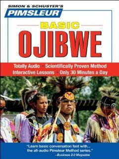 Ojibwe, Basic Learn to Speak and Understand Ojibwe with Pimsleur Language Programs (Simon & Schusters Pimsleur)