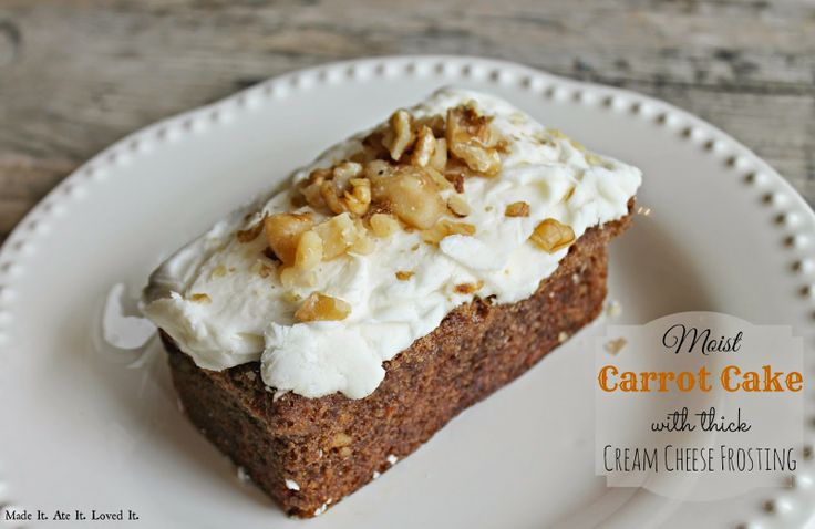 Made It. Ate It. Loved It.: Moist Carrot Cake with Thick Cream Cheese Frosting...