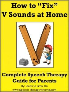 Complete Home Speech-Therapy Guide for V. Assessment, Therapy Steps, Game Ideas, Printable Picture Cards and more. $5.99