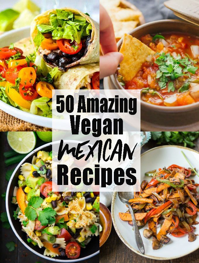 Vegan Mexican Food 38 Drool Worthy Recipes Vegan Mexican Recipes Mexican Food Recipes Whole Food Recipes