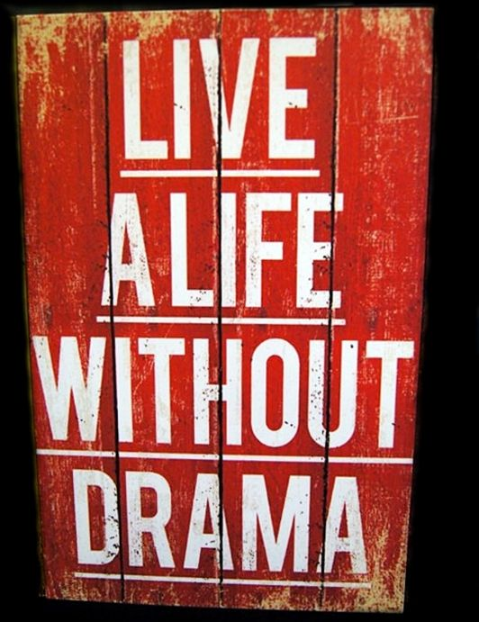 Live a Life Without Drama - 20x30cm MDF Material - 125K