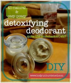How to Make All Natural Deodorant That Detoxifies Recipe
