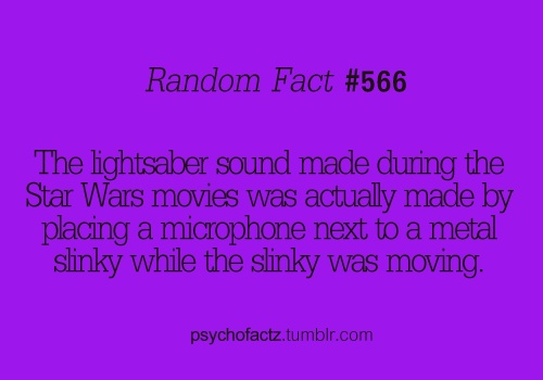The lightsaber sound made during the Star Wars movies was actually made by placing a microphone next to a metal slinky while the slinky was movie.