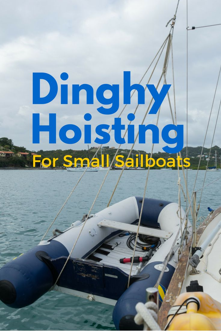 Not many sailors on small sailboats hoist their dinghy out of the water at night. But it's a great way to keep it clean and deter theft - here's how to do it without davits!