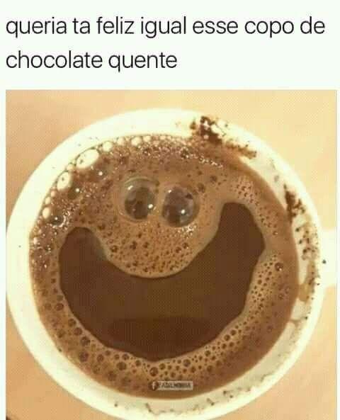 Eu queria TER esse copo de chocolate quente