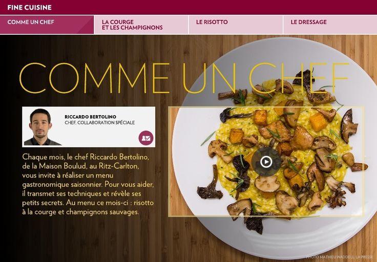 Chaque mois, le chef Riccardo Bertolino, de la Maison Boulud, au Ritz-Carlton, vous invite à réaliser un menu gastronomique saisonnier. Pour vous aider, il transmet ses techniques et révèle ses petits secrets. Au menu ce mois-ci: risotto à la courge et champignons sauvages.…