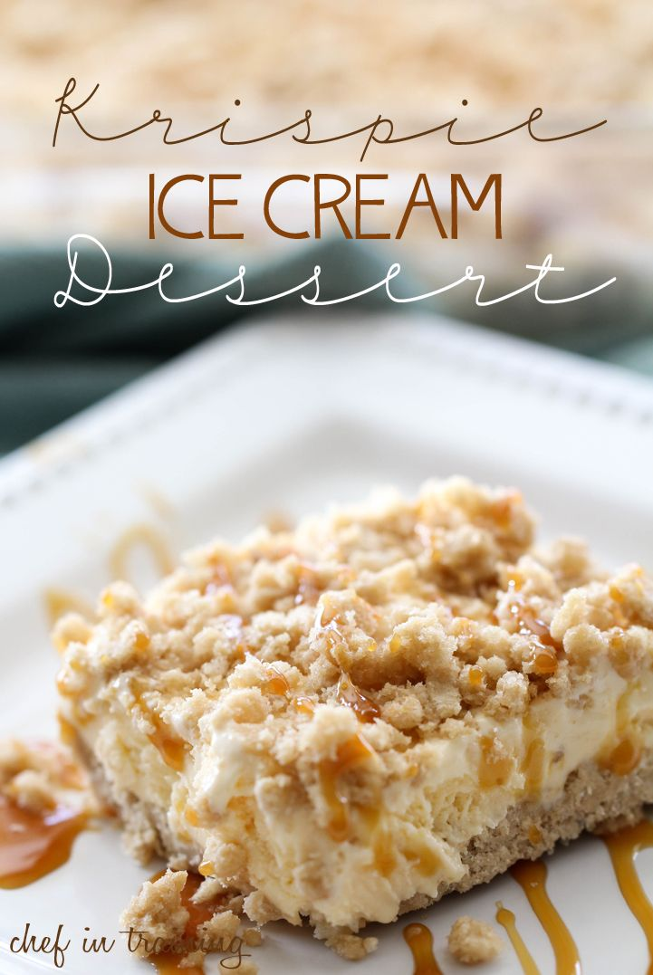Krispie Ice Cream Dessert.This recipe tastes just like fried ice cream, but no frying or baking required! So easy and SO delicious!
