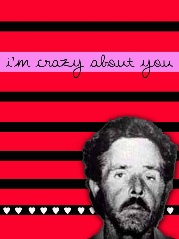 Henry Lee Lucas serial killer Valentine..{ Sick! } { This man is nothing to joke about he was, a murderous monster. }