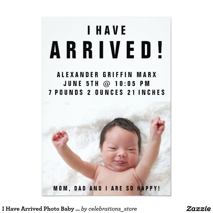 "I Have Arrived Photo Baby Birth Announcements - Adorable ""I have arrived"" black and white typography with photo design birth announcement, with your new baby announcing his or her arrival to the world. Customize with photo of baby, each line of text can be changed or removed according to your needs. Reverse side of invitation is printed in a black and white stripe design to coordinating with the front of the invitation."