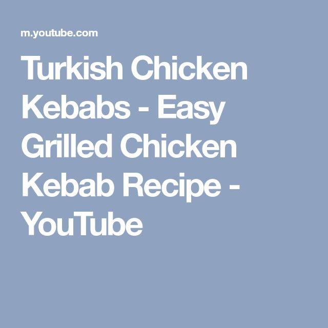 Turkish Chicken Kebabs - Easy Grilled Chicken Kebab Recipe - YouTube