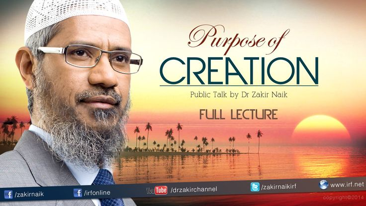 The Purpose of Creation   Dr Zakir Naik   Full Lecture