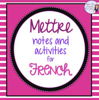 Newly revised!Do you need handouts and exercises for the French verb mettre?  Are you teaching clothing vocabulary?  If so, these exercises are perfect for you!This 4 page resource has printable conjugations and exercises.  If you have fast learners, there are 2 pages to help you introduce the verbs promettre, permettre, and admettre.
