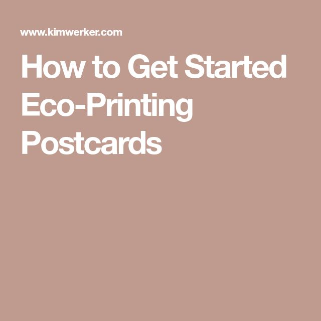 How to Get Started Eco-Printing Postcards