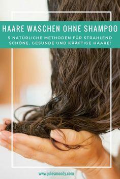 5 Ideen um deine Haare ohne Shampoo zu waschen und sie wunderschön wie nie zu haben!