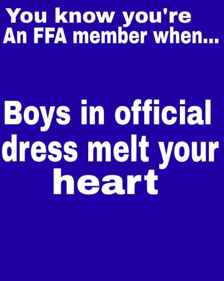 You know your an FFA member when boys in official dress melt your heart
