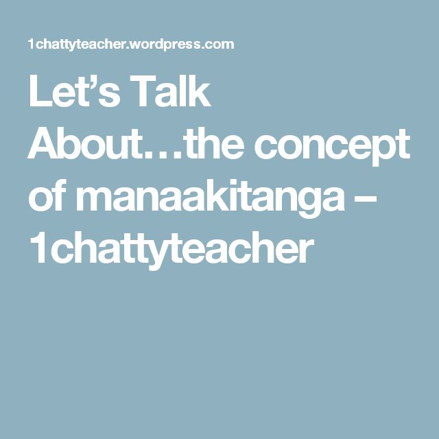 Let's Talk About…the concept of manaakitanga – 1chattyteacher