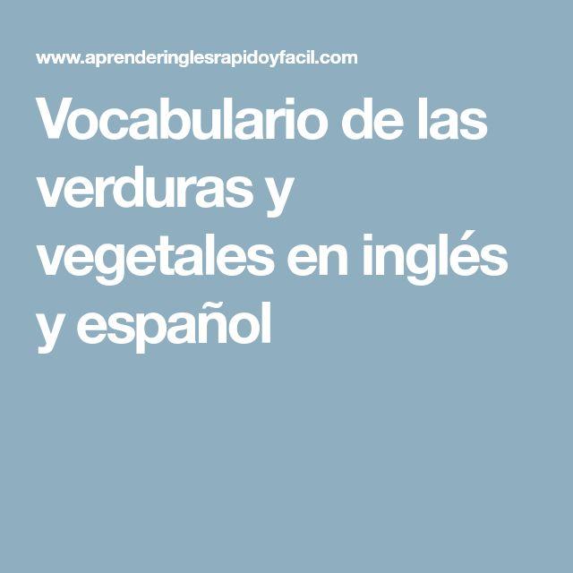 Vocabulario de las verduras y vegetales en inglés y español
