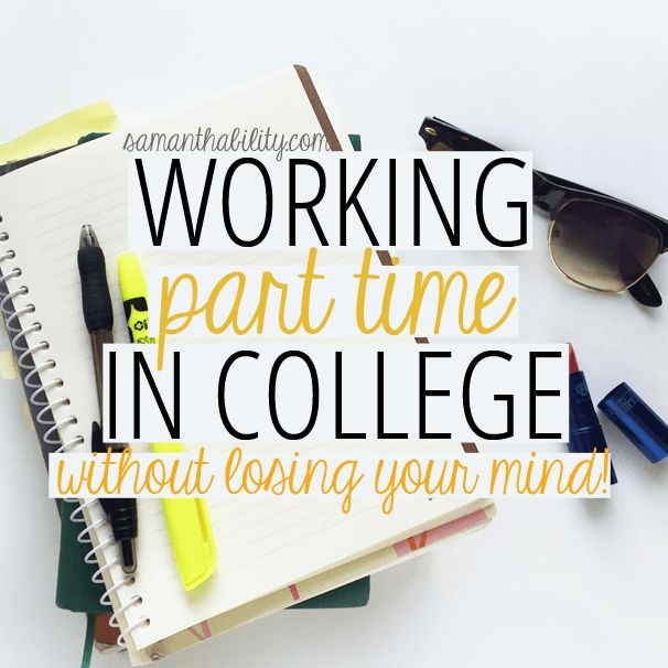 Working Part Time In College (Without Losing Your Mind!) - Tips for gaining valuable job experience while also saving money and going to school all at once.