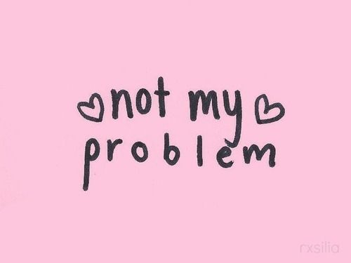pink, heart, not, text, <3, quotes, not my problem, problem, my three favorite words